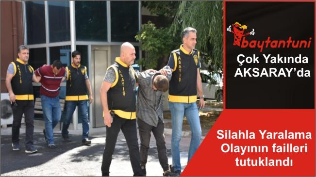 Silahla Yaralama Olayının failleri tutuklandı