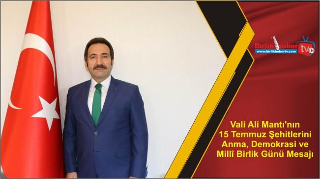 Vali Ali Mantı'nın 15 Temmuz Şehitlerini Anma, Demokrasi ve Millî Birlik Günü Mesajı