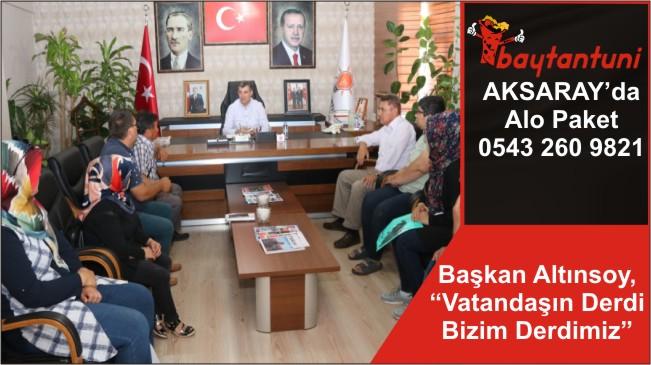 """Başkan Altınsoy, """"Vatandaşın Derdi Bizim Derdimiz"""""""