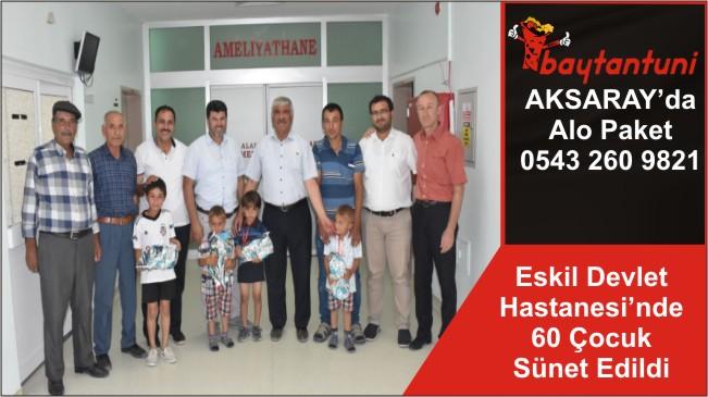 Eskil Devlet Hastanesi'nde 60 Çocuk Sünet Edildi