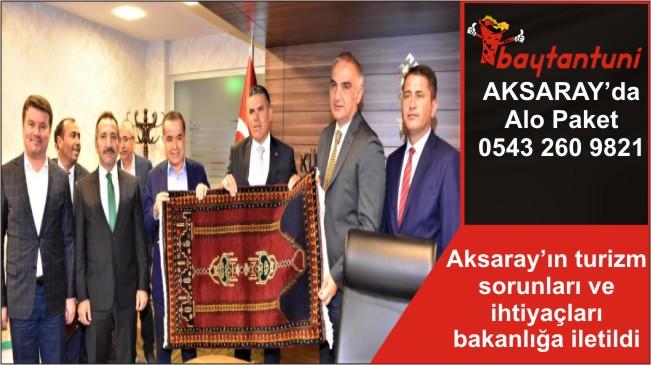 Aksaray'ın turizm sorunları ve ihtiyaçları bakanlığa iletildi