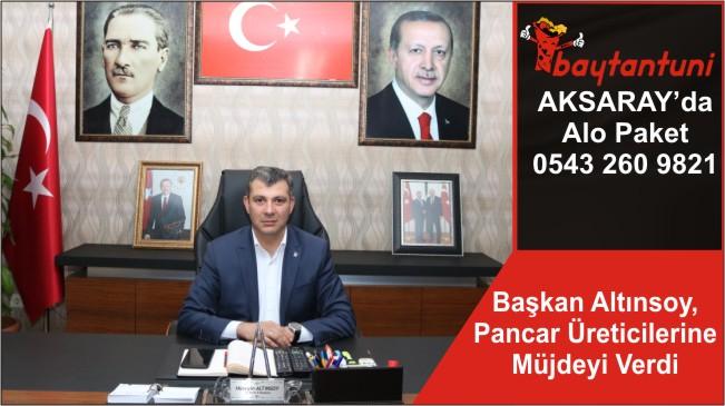 Başkan Altınsoy, Pancar Üreticilerine Müjdeyi Verdi