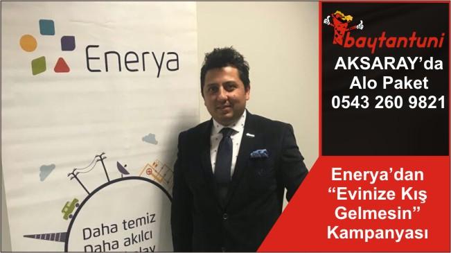 """Enerya'dan """"Evinize Kış Gelmesin"""" Kampanyası"""