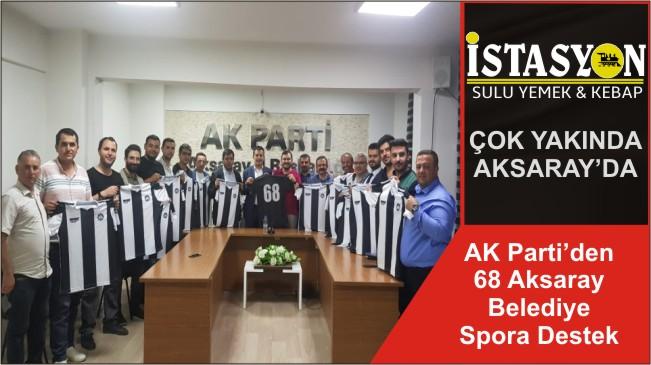 AK Parti'den 68 Aksaray Belediye Spora Destek