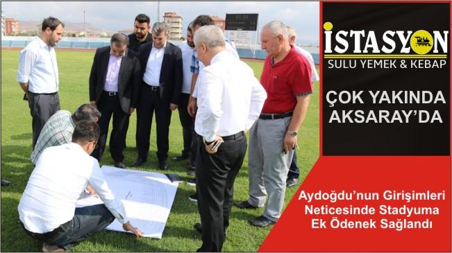 Aydoğdu'nun Girişimleri Neticesinde Stadyuma Ek Ödenek Sağlandı