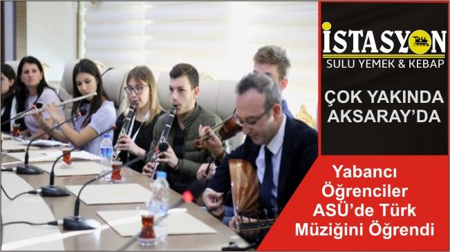 Yabancı Öğrenciler ASÜ'de Türk Müziğini Öğrendi