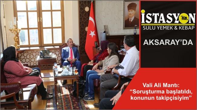 """Vali Ali Mantı: """"Soruşturma başlatıldı, konunun takipçisiyim"""""""