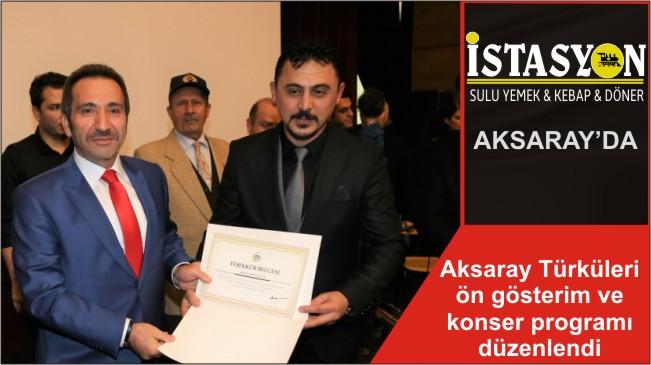 Aksaray Türküleri ön gösterim ve konser programı düzenlendi