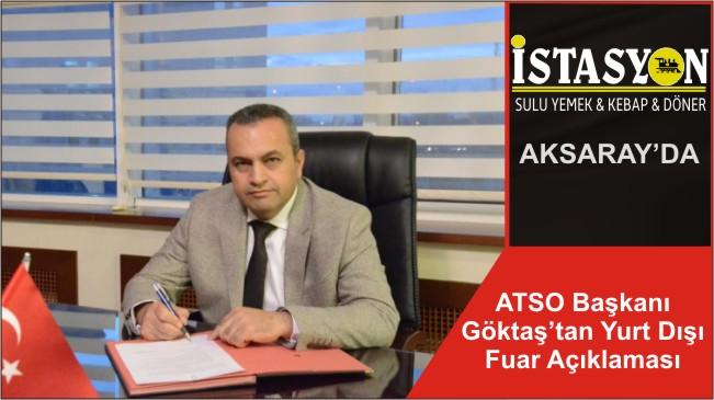 ATSO Başkanı Göktaş'tan Yurt Dışı Fuar Açıklaması