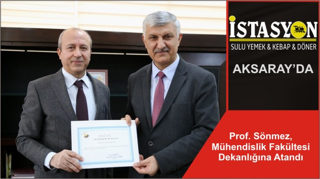 Prof. Sönmez, Mühendislik Fakültesi Dekanlığına Atandı