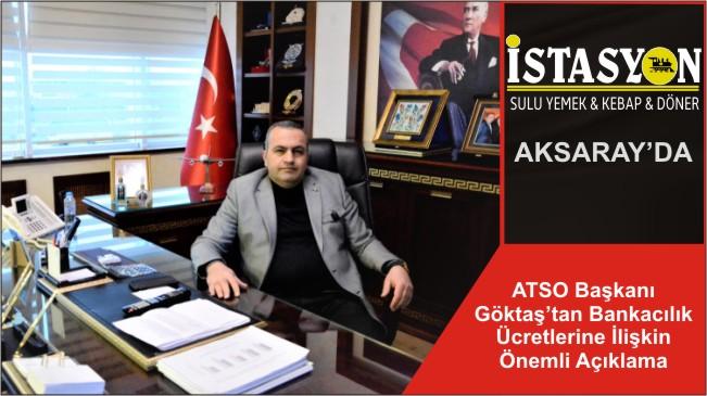 ATSO Başkanı Göktaş'tan Bankacılık Ücretlerine İlişkin Önemli Açıklama