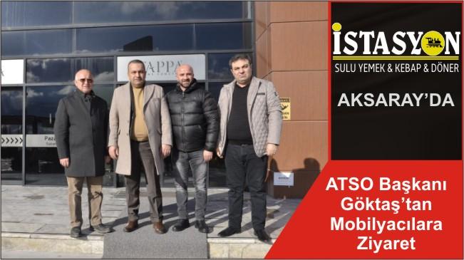 ATSO Başkanı Göktaş'tan Mobilyacılara Ziyaret