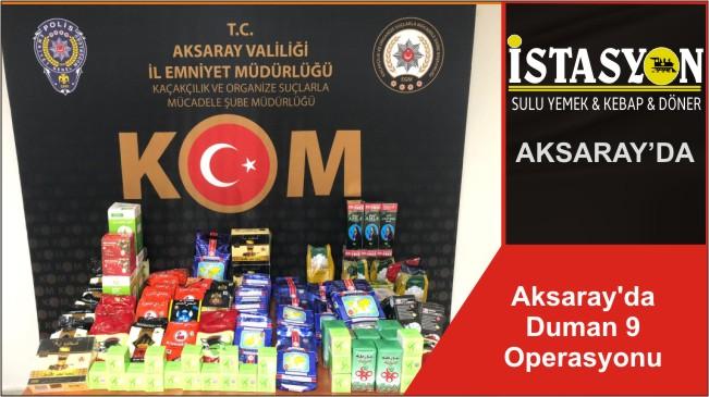 Aksaray'da Duman 9 Operasyonu