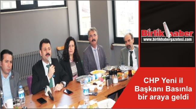 CHP Yeni il Başkanı Basınla bir araya geldi