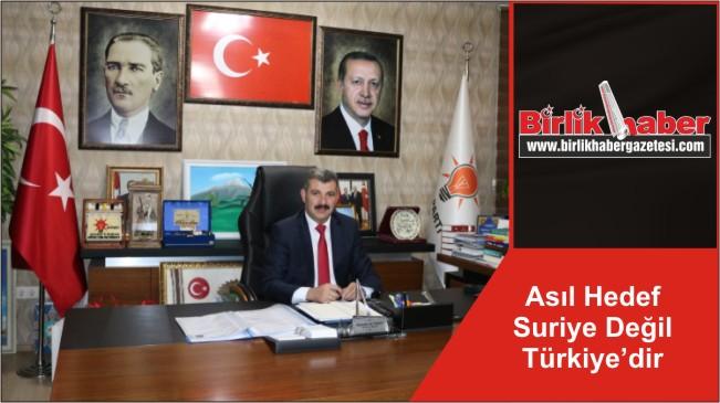 Asıl Hedef Suriye Değil Türkiye'dir