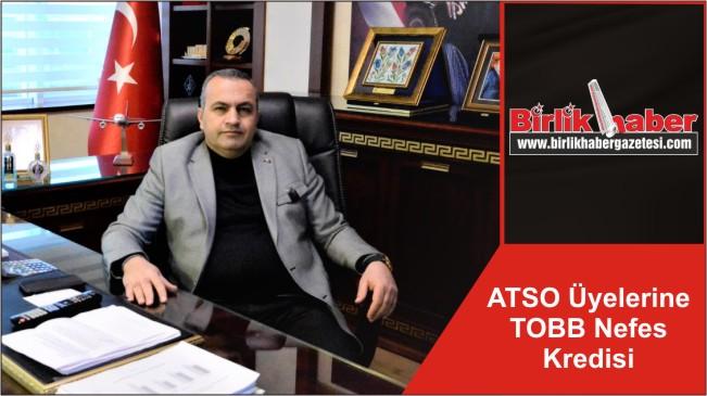 ATSO Üyelerine TOBB Nefes Kredisi