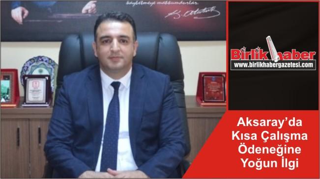 Aksaray'da Kısa Çalışma Ödeneğine Yoğun İlgi
