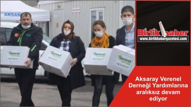 Aksaray Verenel Derneği Yardımlarına aralıksız devam ediyor