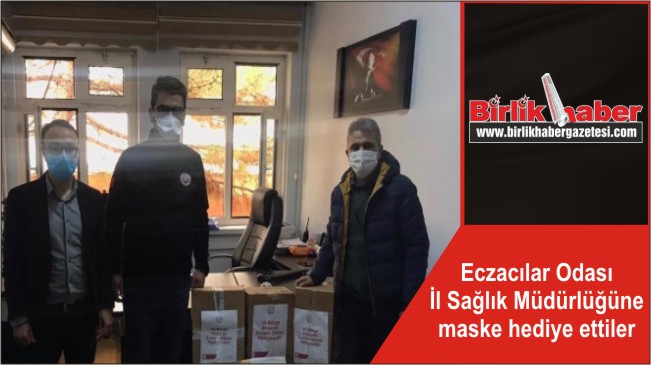 Eczacılar Odası İl Sağlık Müdürlüğüne maske hediye ettiler