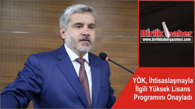 YÖK, İhtisaslaşmayla İlgili Yüksek Lisans Programını Onayladı