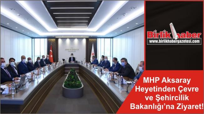 MHP Aksaray Heyetinden Çevre ve Şehircilik Bakanlığı'na Ziyaret!