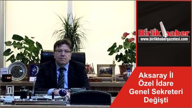 Aksaray İl Özel İdare Genel Sekreteri Değişti