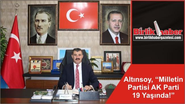 """Başkan Altınsoy, """"Milletin Partisi AK Parti 19 Yaşında!"""""""