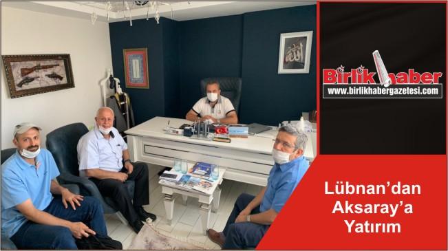 Lübnan'dan Aksaray'a Yatırım