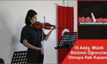 16 Aday, Müzik Bölümü Öğrencisi Olmaya Hak Kazandı