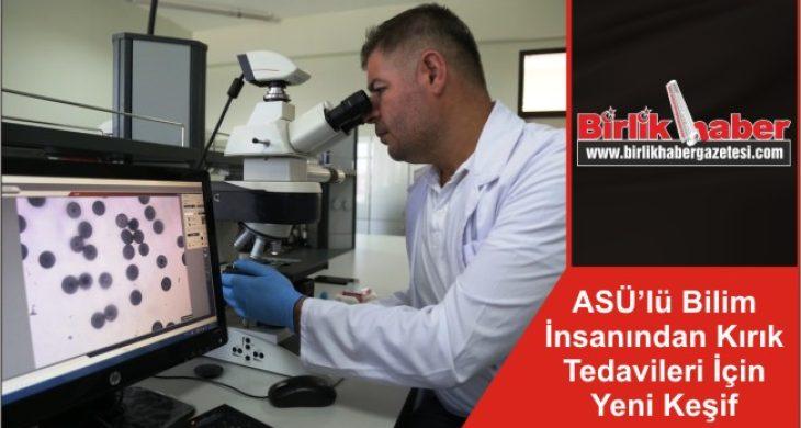 ASÜ'lü Bilim İnsanından Kırık Tedavileri İçin Yeni Keşif