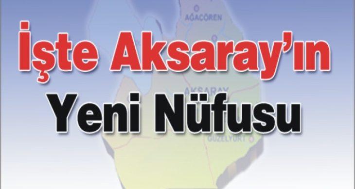 Aksaray'ın yeni nüfus rakamları belli oldu