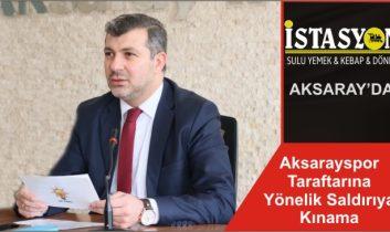 Aksarayspor Taratftarına Yönelik Saldırıya Kınama