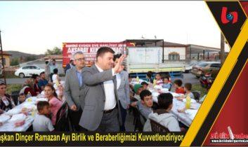 Başkan Dinçer Ramazan Ayı Birlik ve Beraberliğimizi Kuvvetlendiriyor