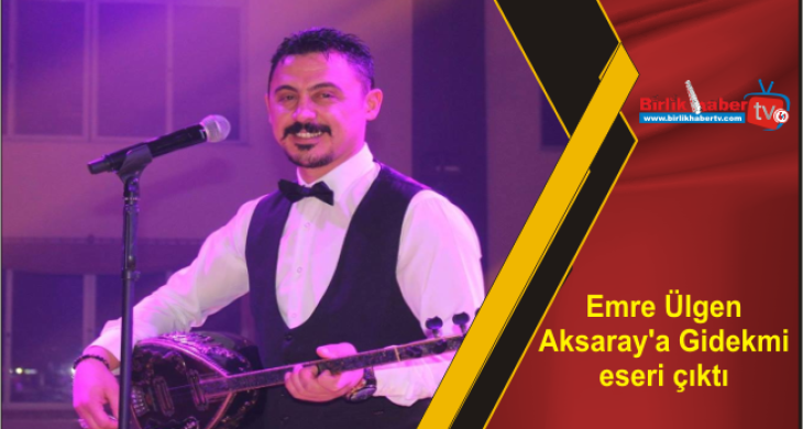 Emre Ülgen Aksaray'a Gidekmi eseri çıktı