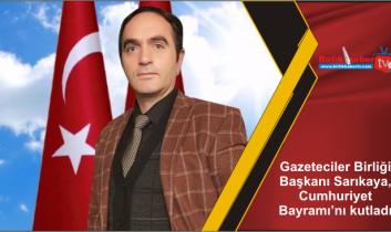 Gazeteciler Birliği Başkanı Sarıkaya, Cumhuriyet Bayramı'nı kutladı