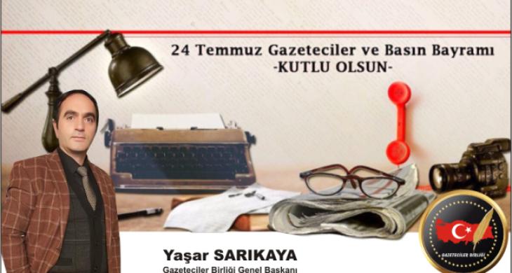 Gazeteciler Birliği Genel Başkanı Sarıkaya, 24 Temmuz Gazeteciler ve Basın Bayramını Kutladı