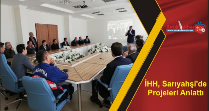 İHH, Sarıyahşi'de Projeleri Anlattı