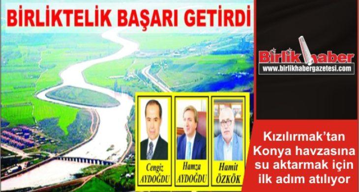 Kızılırmak'tan Konya havzasına su aktarmak için ilk adım atılıyor