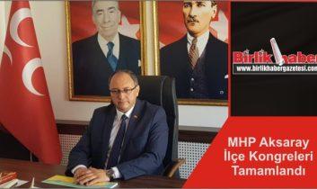 MHP Aksaray İlçe Kongreleri Tamamlandı
