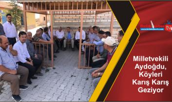 Milletvekili Aydoğdu, Köyleri Karış Karış Geziyor