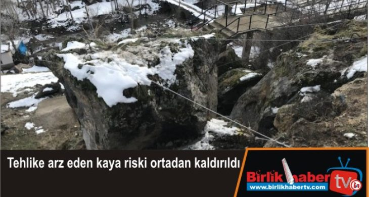 Tehlike arz eden kaya riski ortadan kaldırıldı
