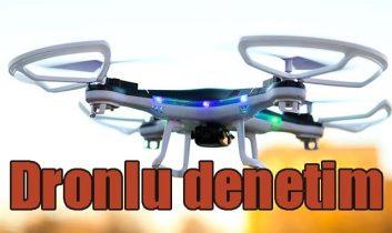 Drone ile havadan özel denetim