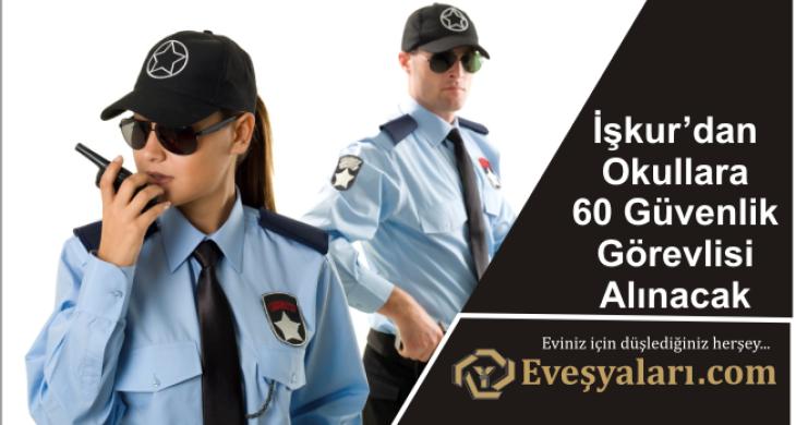 İşkur'dan Okullara 60 Güvenlik Görevlisi Alınacak